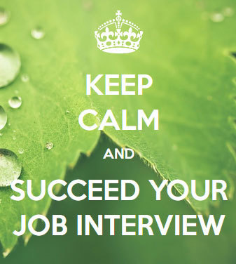 Keep Calm and Succeed your Job Interview*